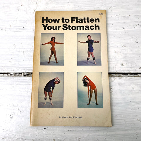 How to Flatten Your Stomach - Coach Jim Everroad - 1978 paperback