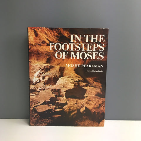 In the Footsteps of Moses - Moshe Pearlman - 1976 seventh printing hardcover - NextStage Vintage