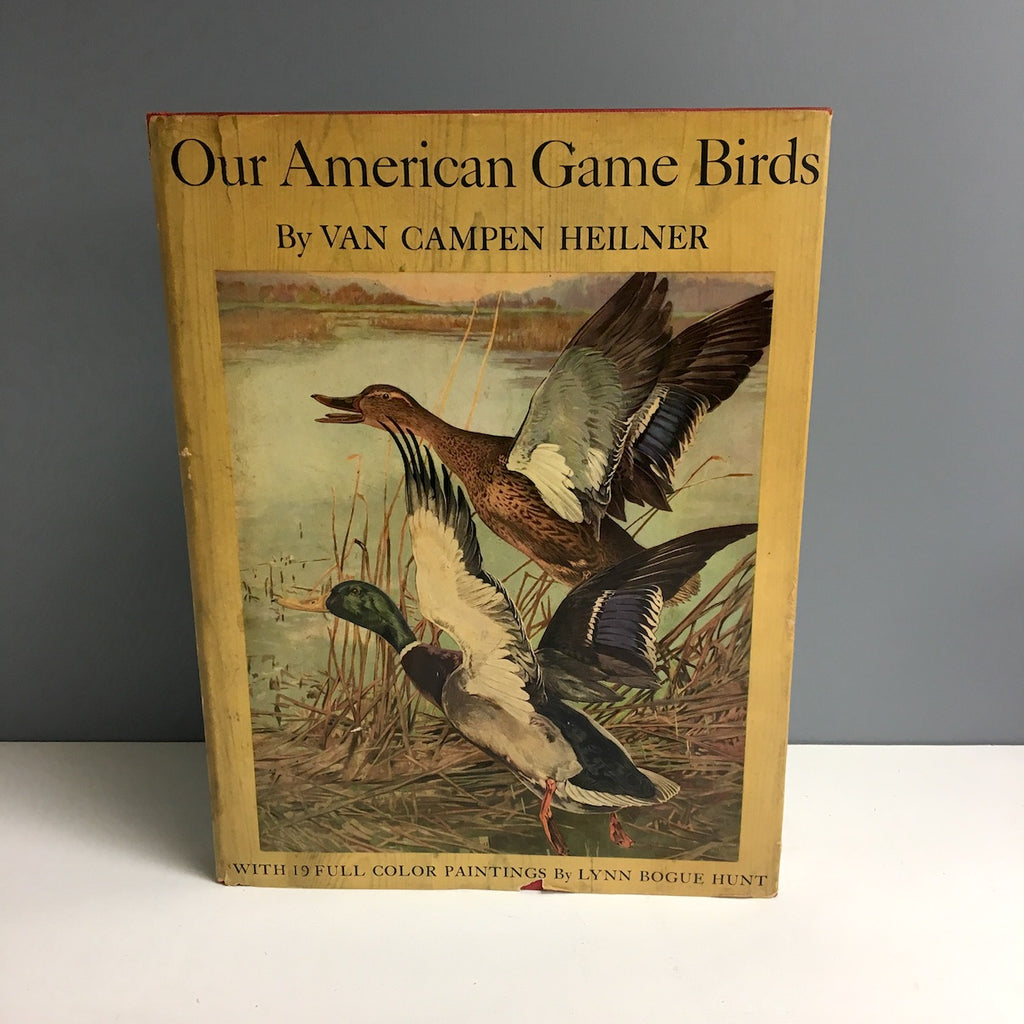 Our American Game Birds by Van Campen Heilner - 1941 first edition - NextStage Vintage
