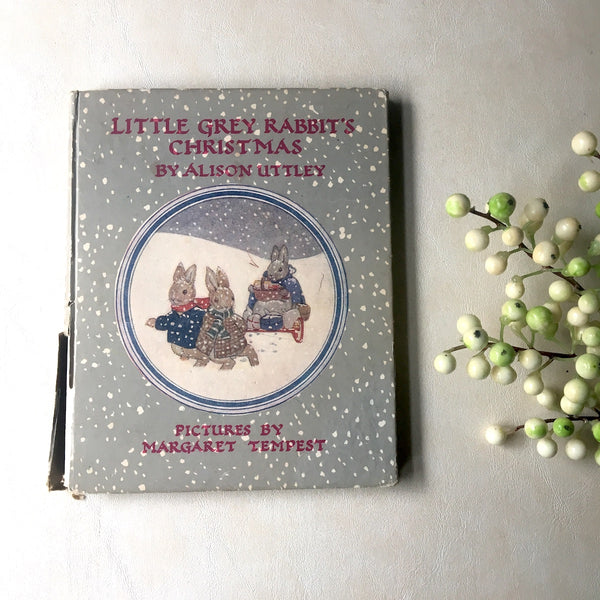 Little Grey Rabbit's Christmas - Alison Uttley and Margaret Tempest - 10th printing 1955 - NextStage Vintage