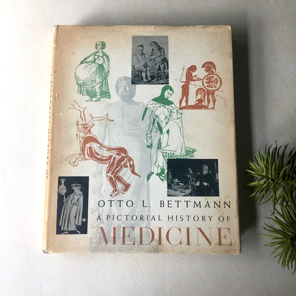 A Pictorial History of Medicine - Otto L. Bettmann - 1956 second printing - NextStage Vintage