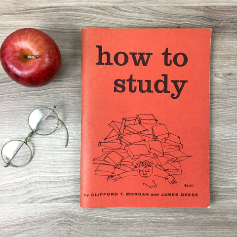 How to Study - Clifford Morgan and James Deese - 1957 paperback