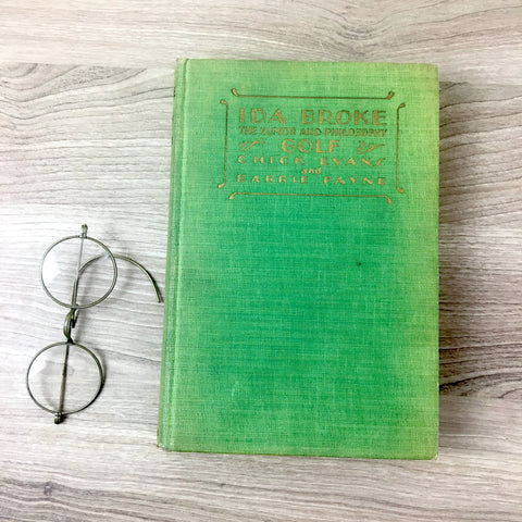 Ida Broke: The Humor and Philosophy of Golf - Chick Evans and Barrie Payne - 1929 first edition