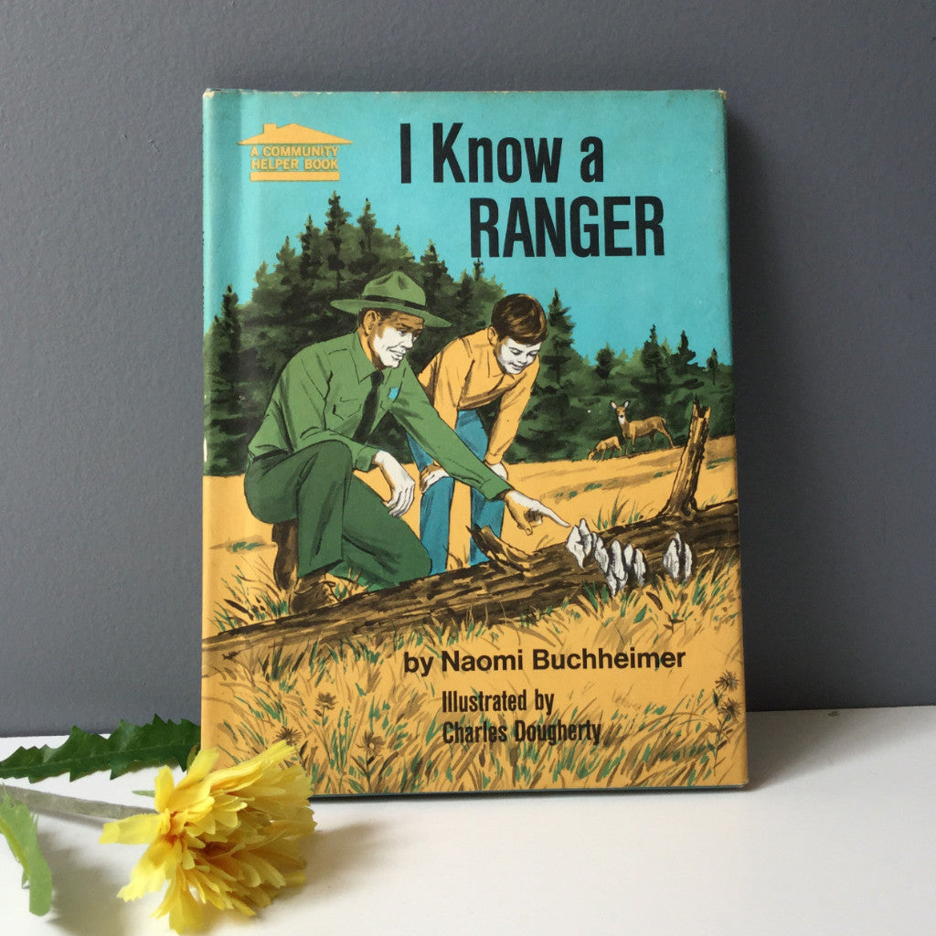I Know a Ranger by Naomi Buccheimer - 1971 Hardcover - NextStage Vintage