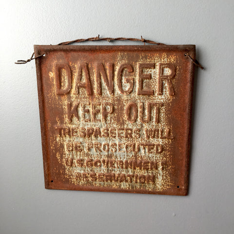 Danger Keep Out vintage rusted sign with barbed wire hanger - rustic decor