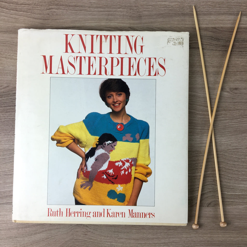 Knitting Masterpieces - Ruth Herring and Karen Manners - 1987 first American edition