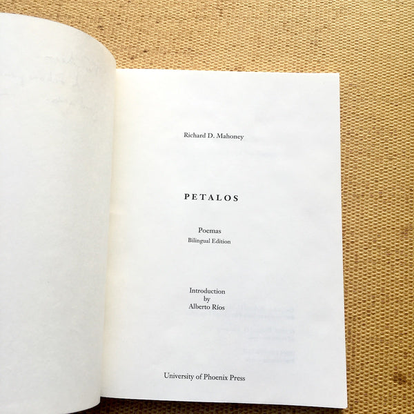 Petalos - poetry by Richard D. Mahoney - bilingual edition - 1996 - University of Phoenix Press - NextStage Vintage