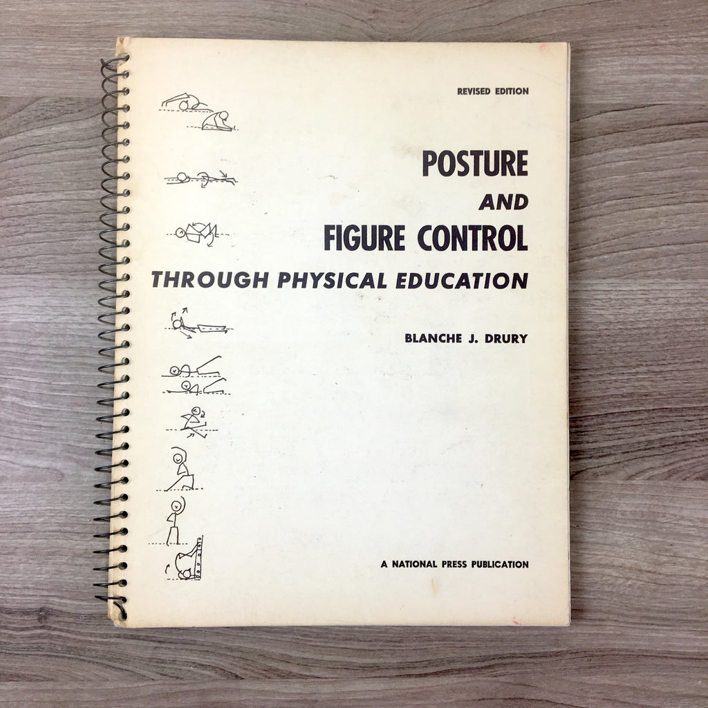 Posture and Figure Control Through Physical Education - Blanche J. Drury - 1970 revised edition - NextStage Vintage