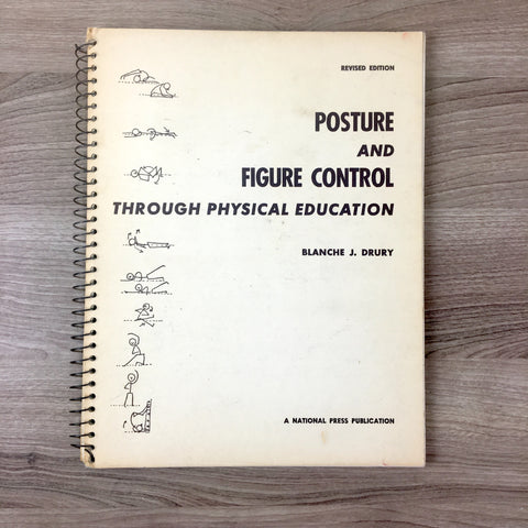 Posture and Figure Control Through Physical Education - Blanche J. Drury - 1970 revised edition