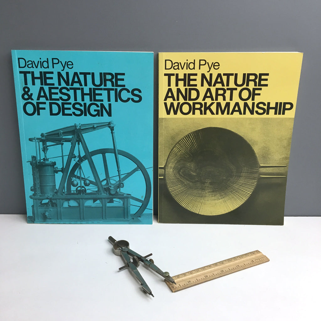 David Pye books: The Nature and Aesthetics of Design and The Nature and Art of Workmanship - 1995 paperbacks - NextStage Vintage
