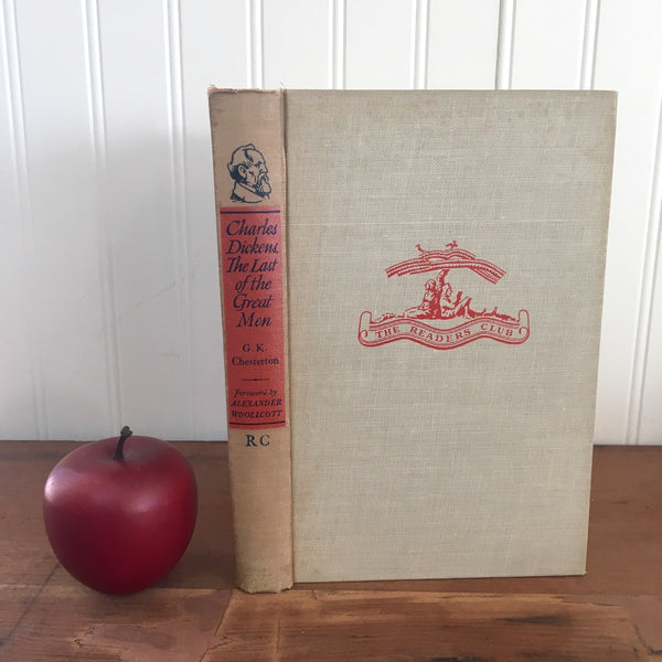 Charles Dickens:  The Last of the Great Men by G.K. Chesterton - The Readers Club - 1942 - NextStage Vintage