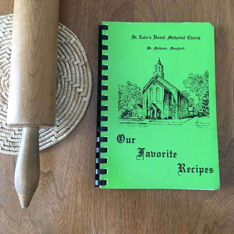 A Book of Favorite Recipes - compiled by the United Methodist Women of St. Lukes, St. Michaels, MD - 1978 - NextStage Vintage