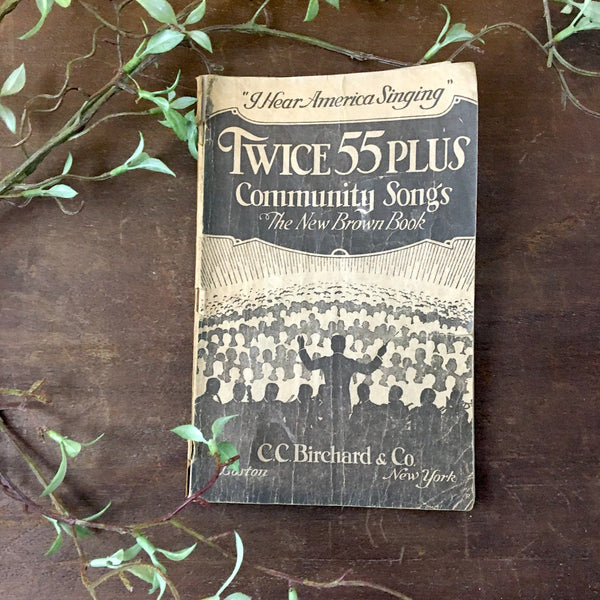 Twice 55 Plus Community Songs - C.C. Pritchard & Co. - vocal edition of 175 songs - 1929 - NextStage Vintage