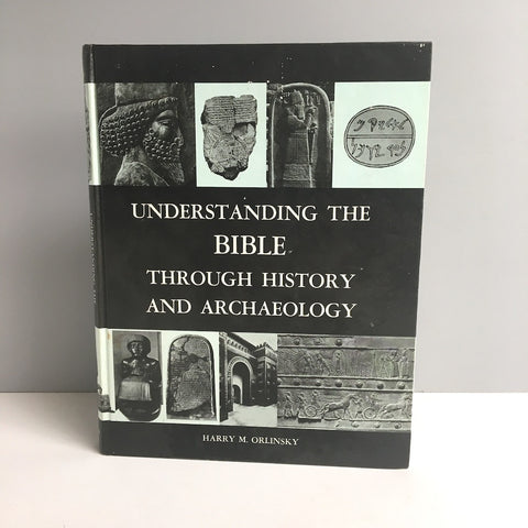 Understanding the Bible Through History and Archaeology - Harry Orlinsky - 1972 non-fiction book - NextStage Vintage