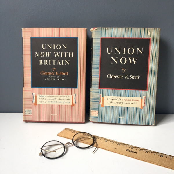 Union Now and Union Now with Britain by Clarence K. Streit - 1940s book pair - NextStage Vintage