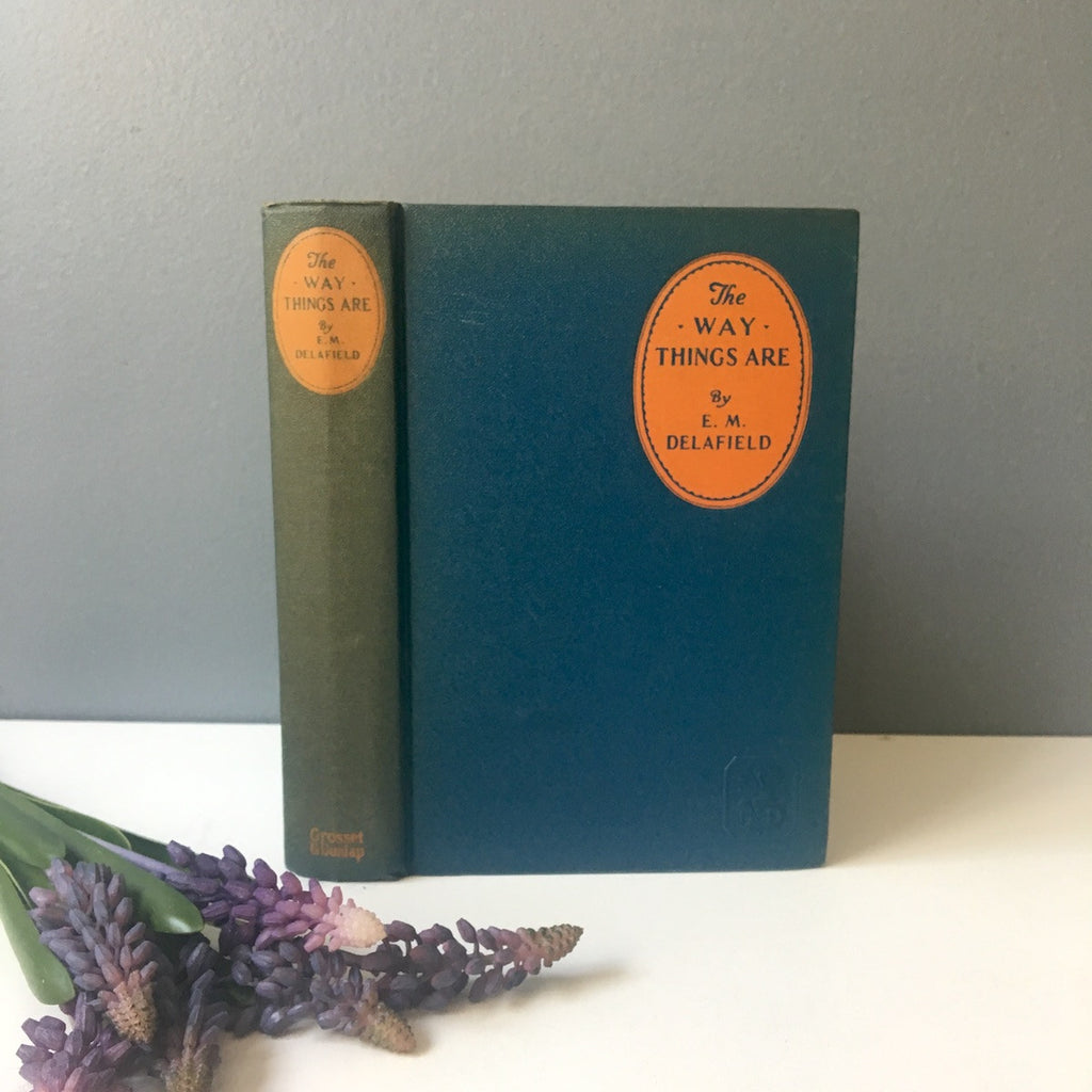 The Way Things Are by E. M. Delafield - Grosset and Dunlap - 1928 - NextStage Vintage
