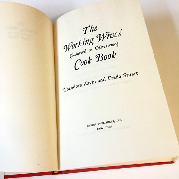 The Working Wives' (Salaried or Otherwise) Cook Book by Zavin and Stuart - 1963 hardcover - NextStage Vintage
