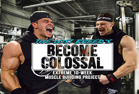 Become Colossal 10-Week Muscle Building Program - The Lost Breed