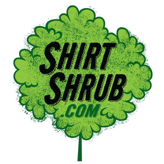 Shirt Shrub - Custom apparel