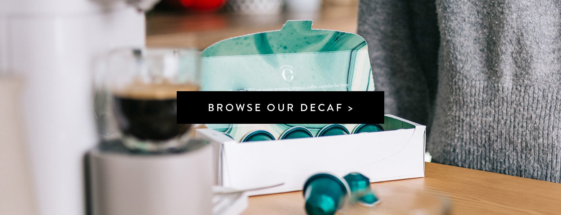 browse our decaf here