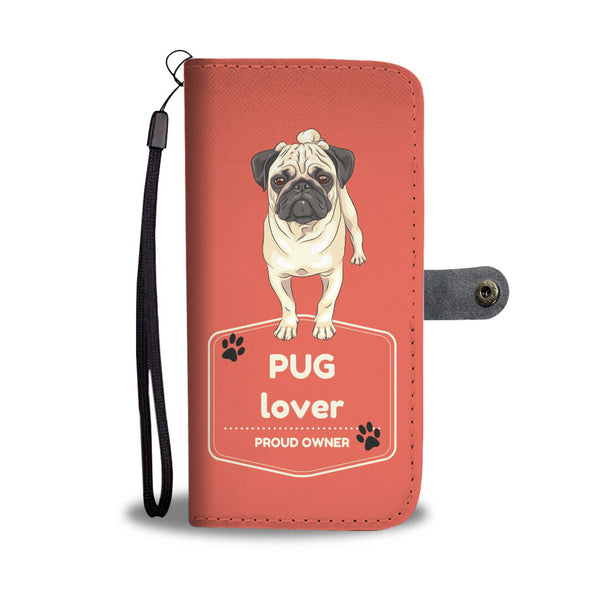Pug Lover Proud Owner Wallet Phone Case (RFID Blocking) - Bowie Shoppe