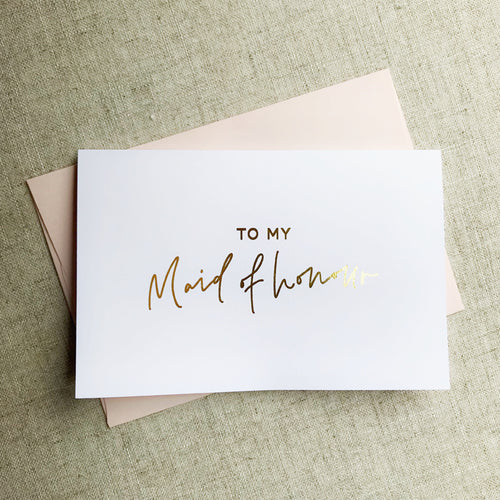 To My Maid Of Honour Gold Foil Card
