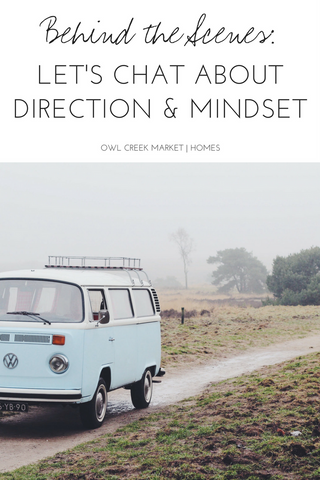 Behind the Scenes: Let's Chat about Direction & Mindset