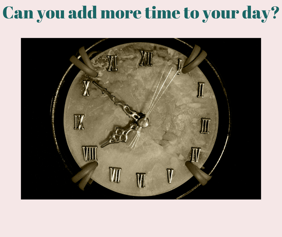 Can you add more time to your day?