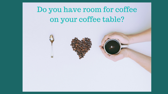 Can you actually put a cup of coffee on your coffee table?