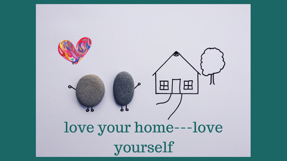 love your home---love yourself