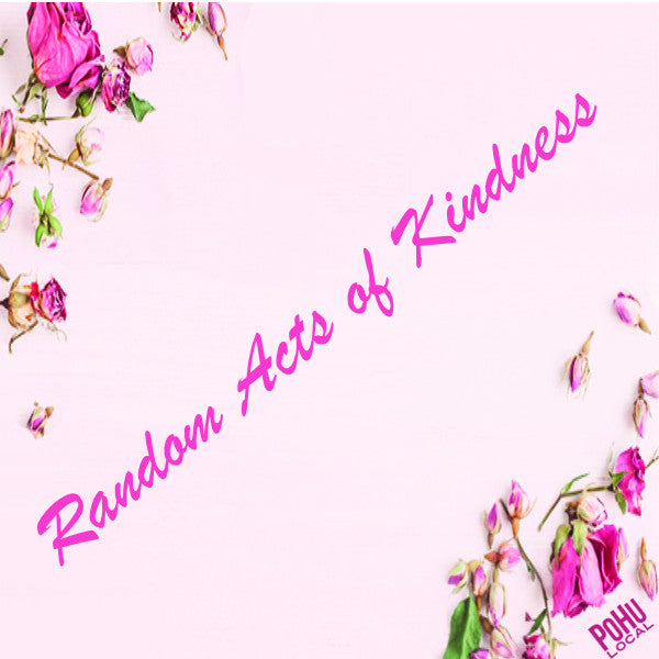 BEING CONSIDERATE AND RANDOM ACTS OF KINDNESS