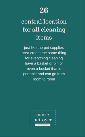 How do you make cleaning easier for yourself?