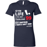 Protein Farts Women's Shirt - 99 Problems