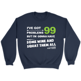 Squat Your Problems With Wine Crewneck Sweatshirt