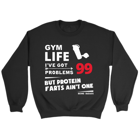 Protein Farts Crewneck Sweatshirt - 99 Problems