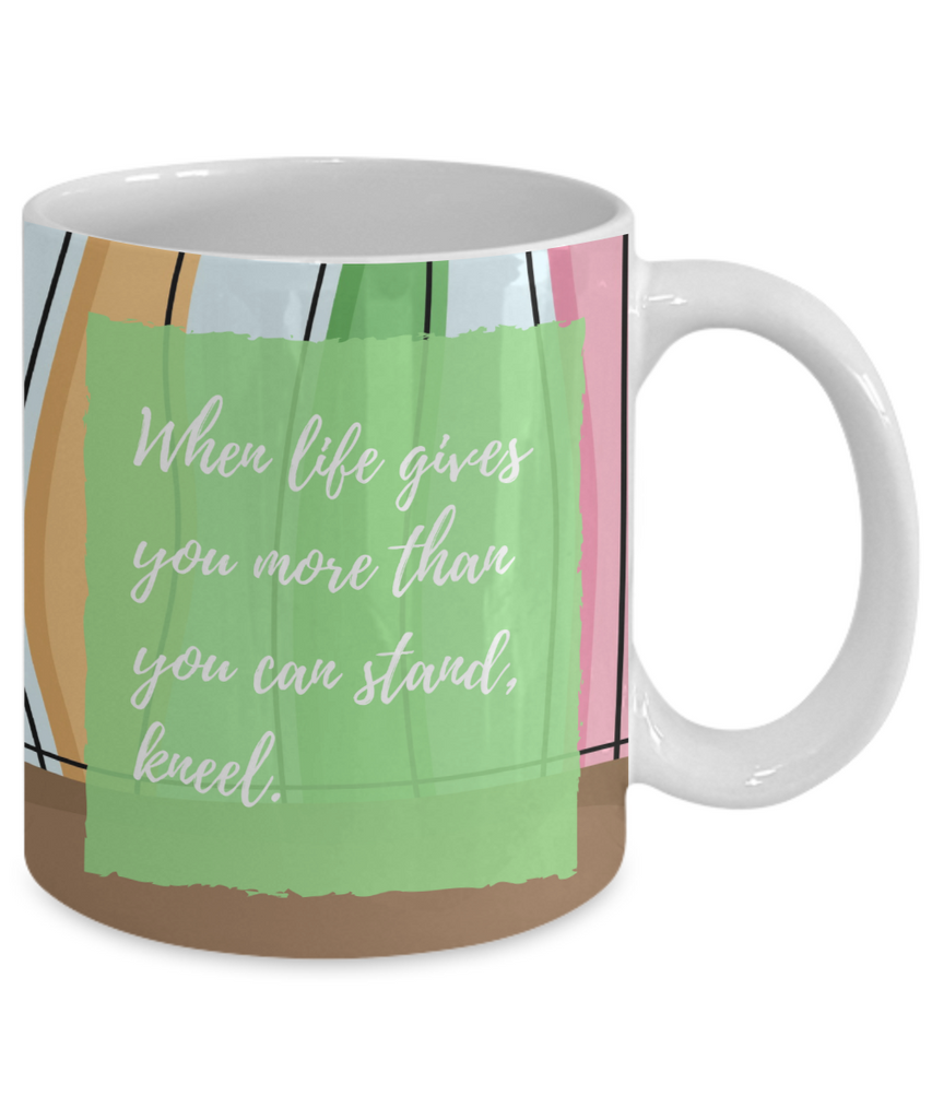 When Life Is Hard, Kneel Mug