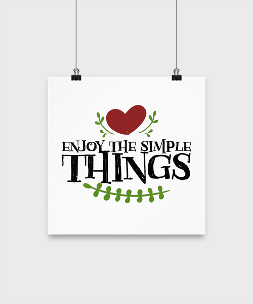 Enjoy the Simple Things Poster