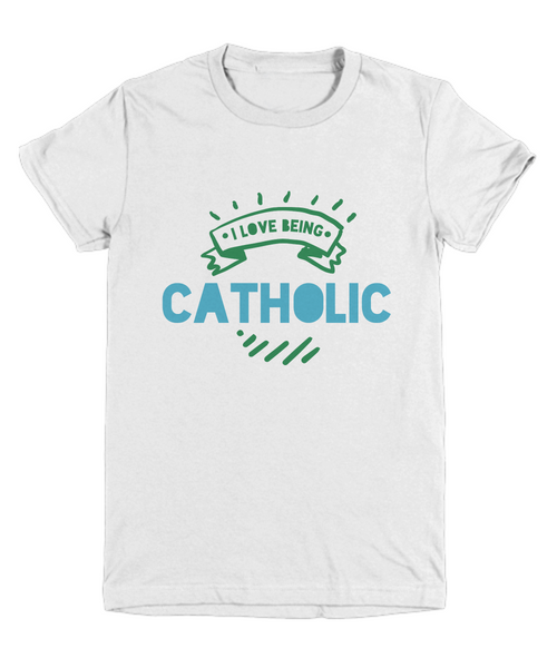 I Love Being Catholic Blue Green Shirt