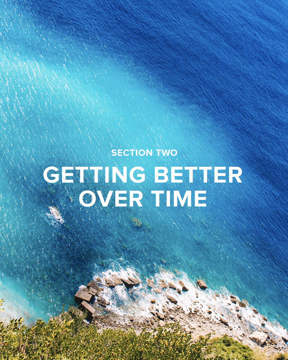 Section 2: Getting Better Over Time