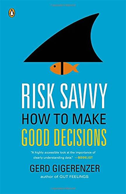 Risk Savvy: How to Make Good Decisions by Gerd Gigerenzer