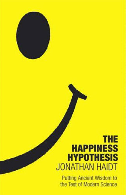 The Happiness Hypothesis: Finding Modern Truth in Ancient Wisdom by by Jonathan Haidt