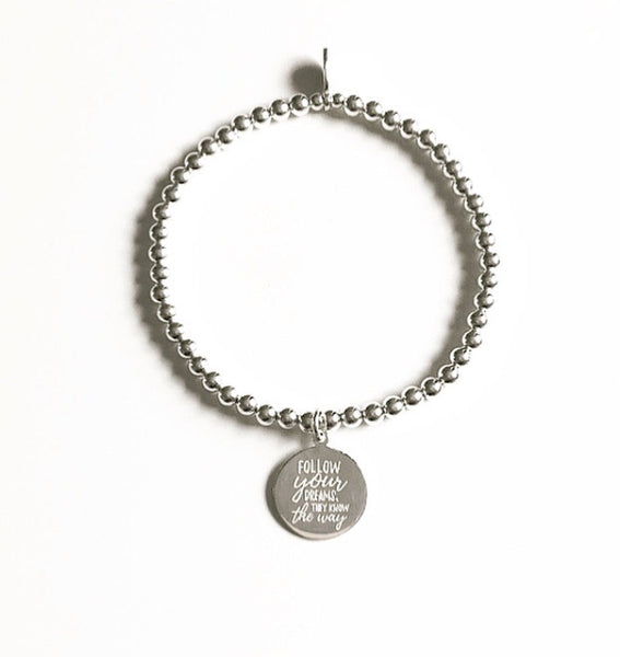 Follow your dreams they know the way bracelet