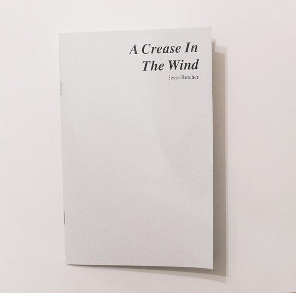 A Crease in the Wind // Jesse Butcher