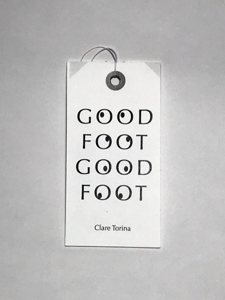Good Foot Good Foot // Clare Torina