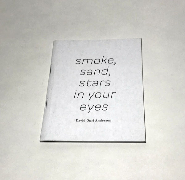 smoke, sand, stars in your eyes // David Onri Anderson