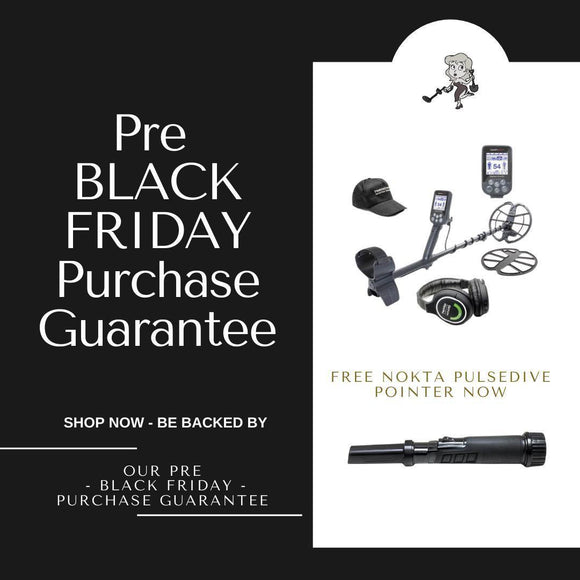 Pre Black Friday Purchase Guarantee-Destination Gold Detectors