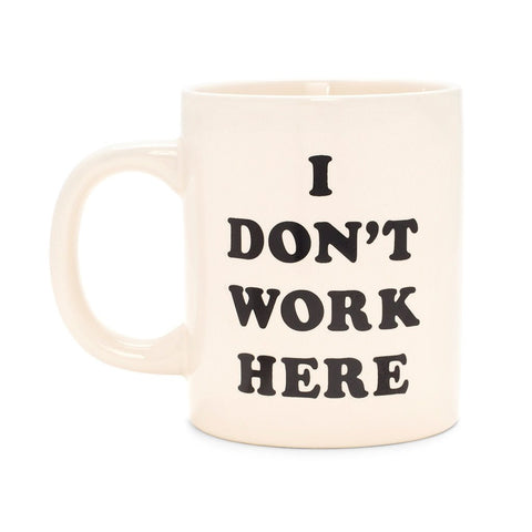 I Don't Work Here Ceramic Mug - Modish Boutique