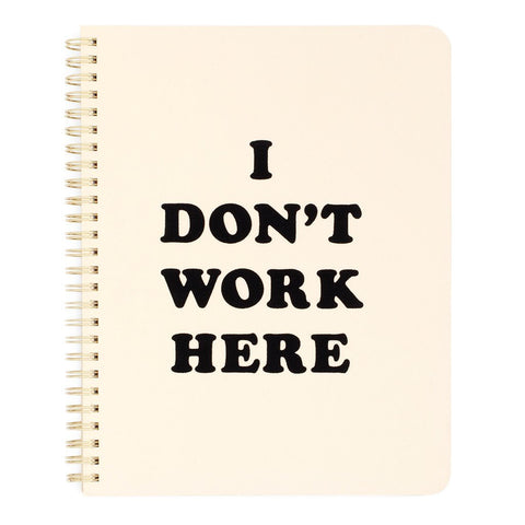 I Don't Work Here Mini Notebook - Modish Boutique