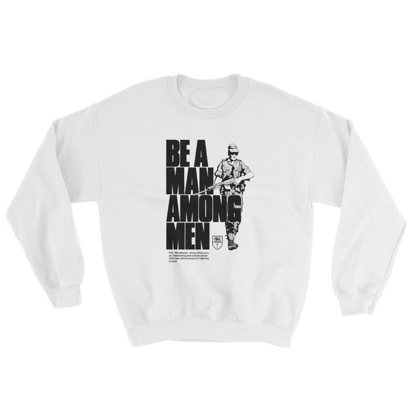 Be A Man Among Men Rhodesian Army Sweatshirt