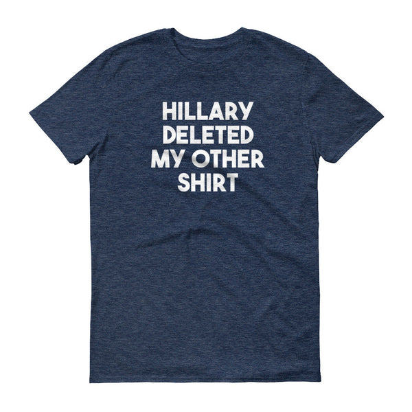 Hillary Deleted My Other Shirt (Men's)